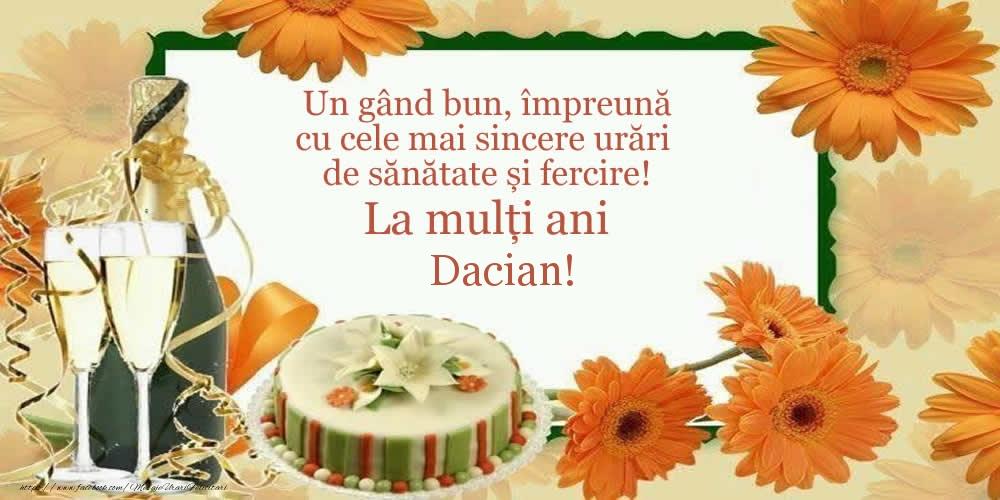 Felicitari de zi de nastere - Un gând bun, împreună cu cele mai sincere urări de sănătate și fercire! La mulți ani Dacian!