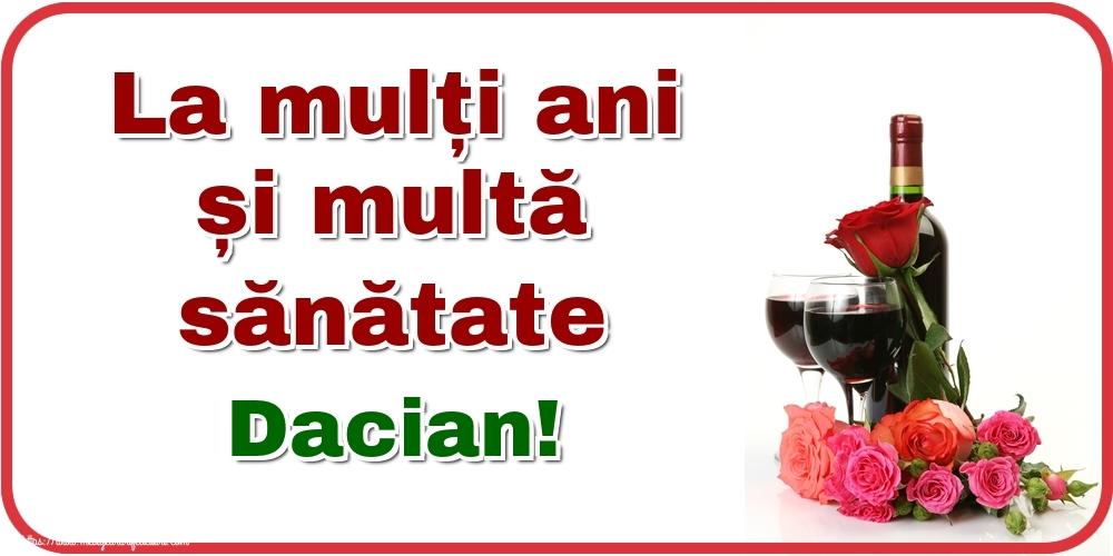 Felicitari de zi de nastere - La mulți ani și multă sănătate Dacian!