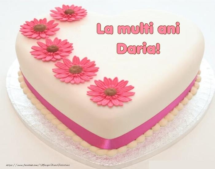 Felicitari de zi de nastere - La multi ani Daria! - Tort