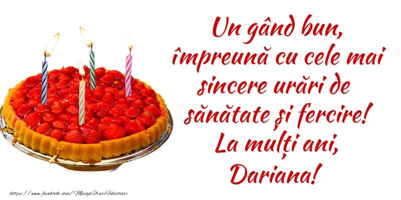 Felicitari de zi de nastere - Un gând bun, împreună cu cele mai sincere urări de sănătate și fercire! La mulți ani, Dariana!