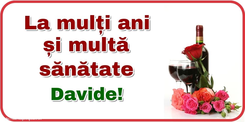 Felicitari de zi de nastere - La mulți ani și multă sănătate Davide!