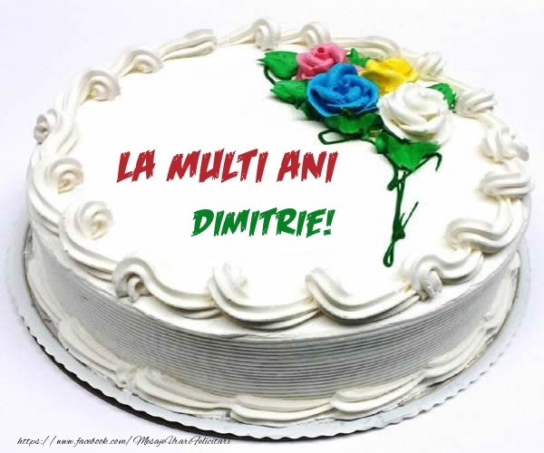 Felicitari de zi de nastere - La multi ani Dimitrie!