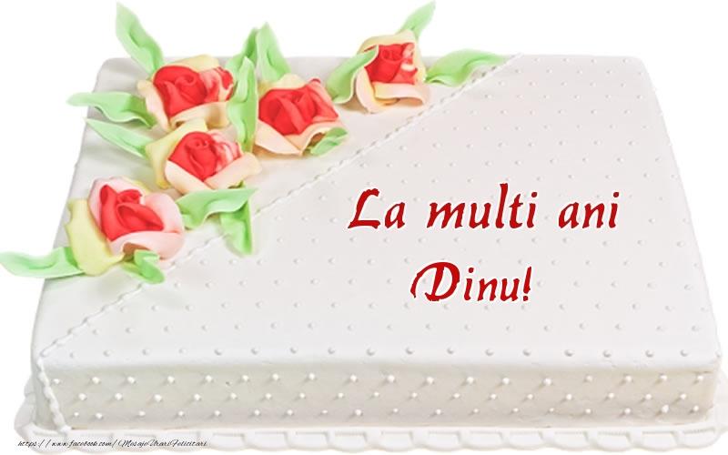 Felicitari de zi de nastere - La multi ani Dinu! - Tort