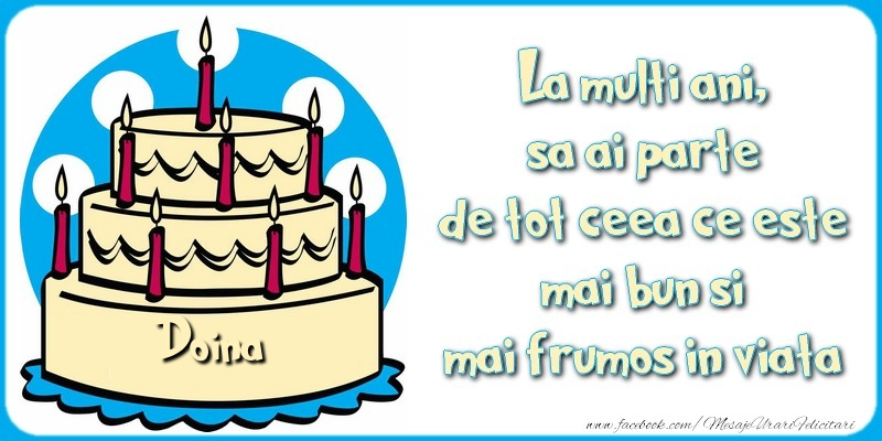 Felicitari de zi de nastere - La multi ani, sa ai parte de tot ceea ce este mai bun si mai frumos in viata, Doina