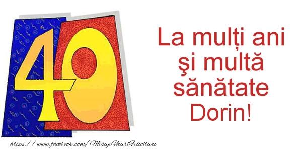 Felicitari de zi de nastere - La multi ani Dorin! 40 ani