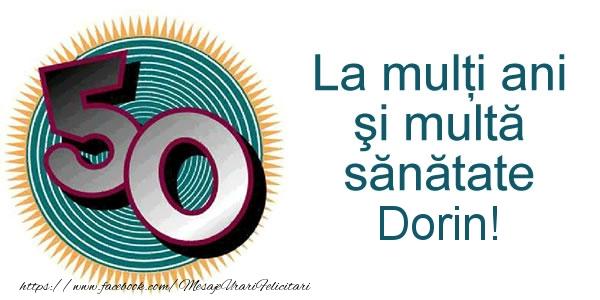 Felicitari de zi de nastere - La multi ani Dorin! 50 ani