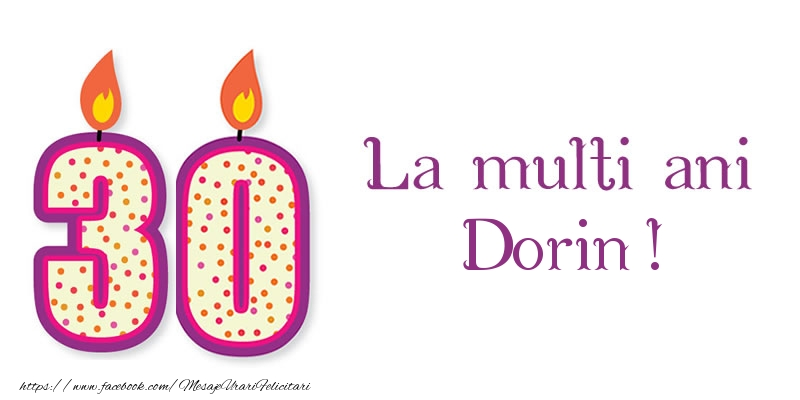 Felicitari de zi de nastere - La multi ani Dorin! 30 de ani