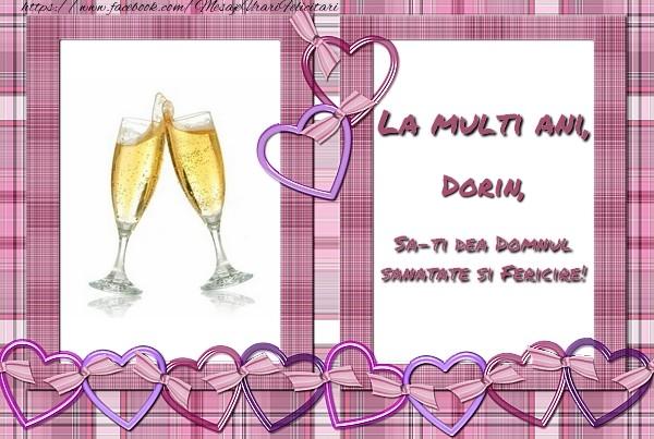 Felicitari de zi de nastere - La multi ani, Dorin, sa-ti dea Domnul sanatate si fericire!