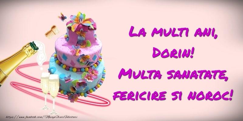Felicitari de zi de nastere - Felicitare cu tort si sampanie: La multi ani, Dorin! Multa sanatate, fericire si noroc!