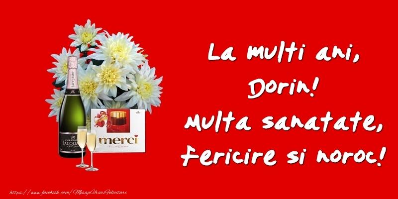 Felicitari de zi de nastere - La multi ani, Dorin! Multa sanatate, fericire si noroc!