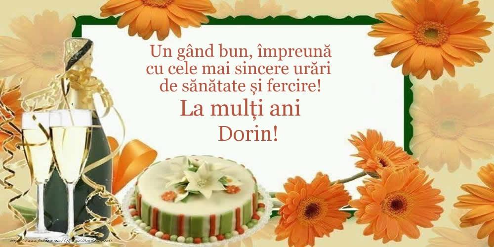 Felicitari de zi de nastere - Un gând bun, împreună cu cele mai sincere urări de sănătate și fercire! La mulți ani Dorin!