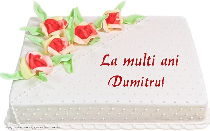 Felicitari de zi de nastere - La multi ani Dumitru! - Tort