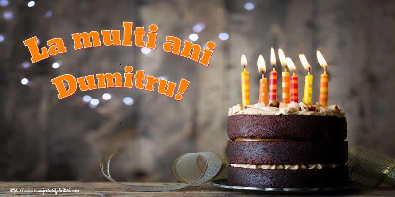 Felicitari de zi de nastere - La multi ani Dumitru!