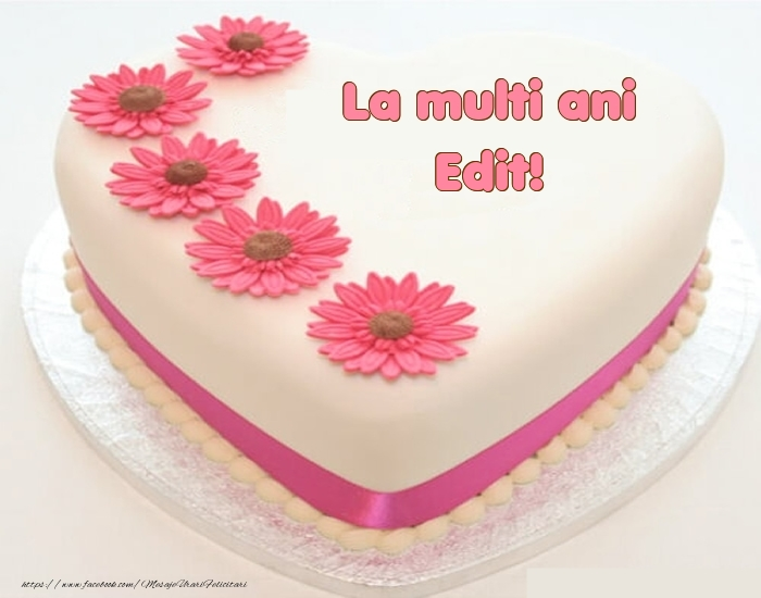 Felicitari de zi de nastere - La multi ani Edit! - Tort