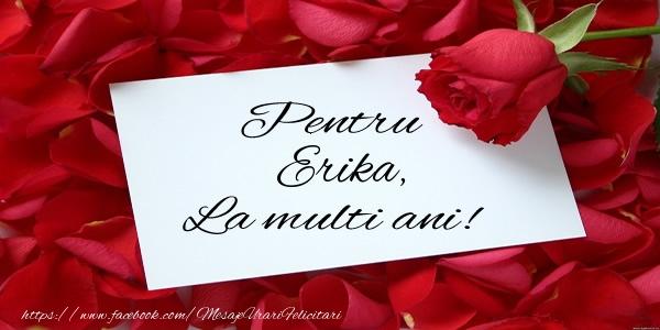 Felicitari de zi de nastere - Pentru Erika, La multi ani!