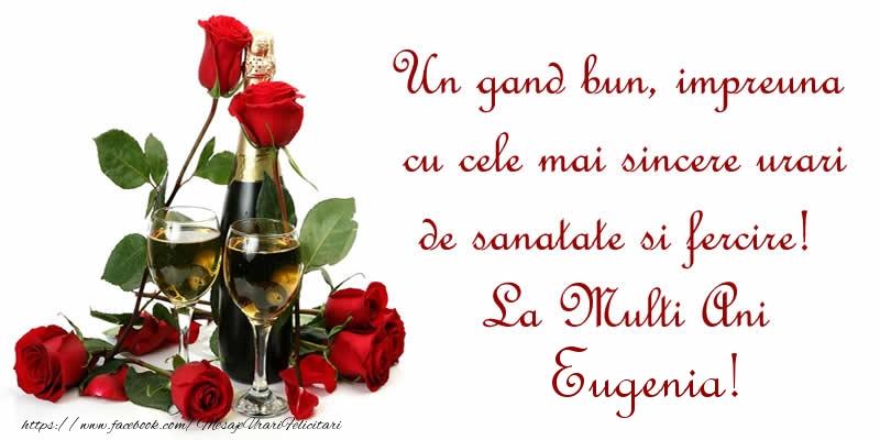 Felicitari de zi de nastere - Un gand bun, impreuna cu cele mai sincere urari de sanatate si fercire! La Multi Ani Eugenia!
