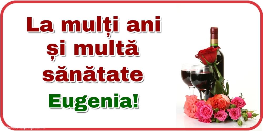 Felicitari de zi de nastere - La mulți ani și multă sănătate Eugenia!