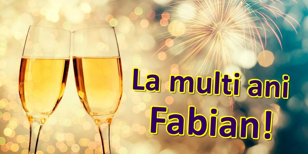 Felicitari de zi de nastere - La multi ani Fabian!