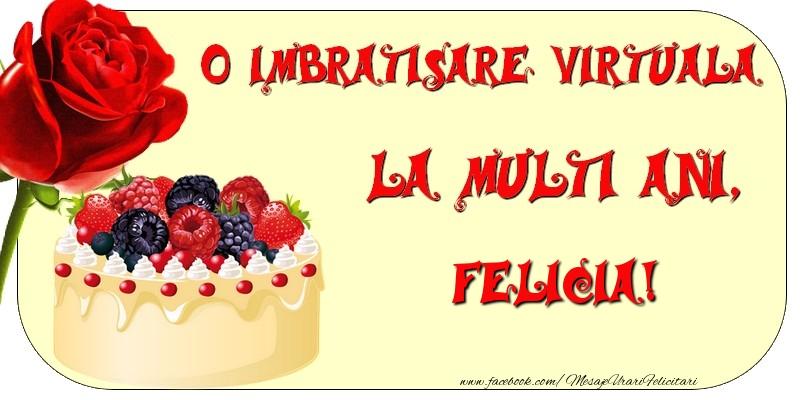 Felicitari de zi de nastere - O imbratisare virtuala si la multi ani, Felicia