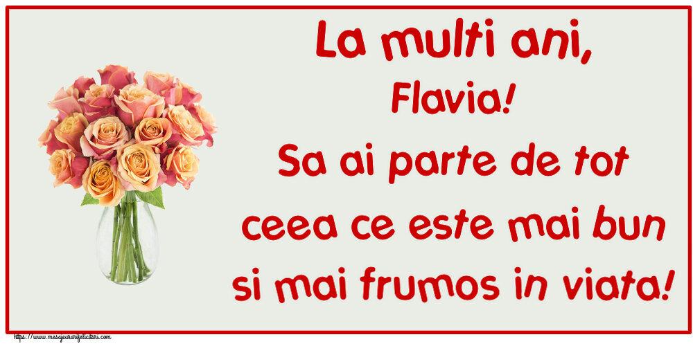 Felicitari de zi de nastere - La multi ani, Flavia! Sa ai parte de tot ceea ce este mai bun si mai frumos in viata!