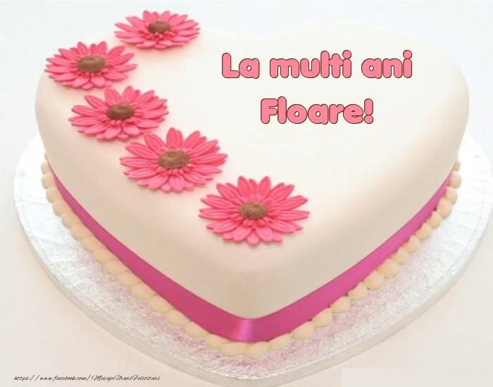 Felicitari de zi de nastere - La multi ani Floare! - Tort
