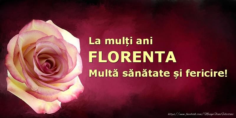Felicitari de zi de nastere - La mulți ani Florenta! Multă sănătate și fericire!