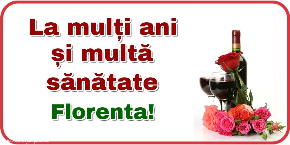 Felicitari de zi de nastere - La mulți ani și multă sănătate Florenta!