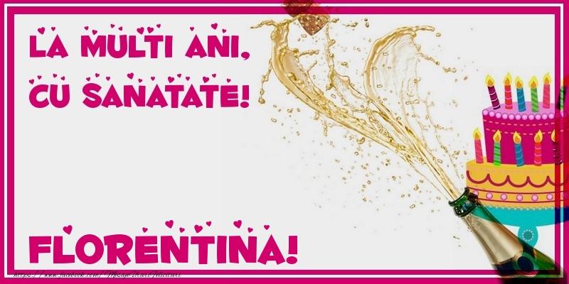 Felicitari de zi de nastere - La multi ani, cu sanatate! Florentina