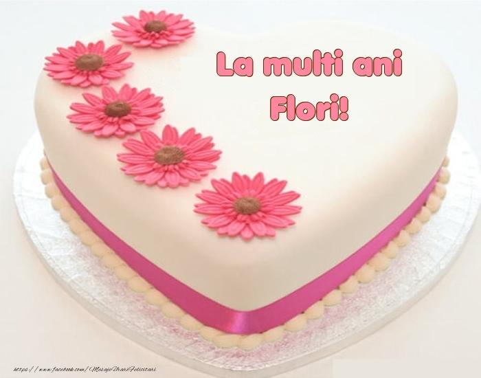 Felicitari de zi de nastere - La multi ani Flori! - Tort