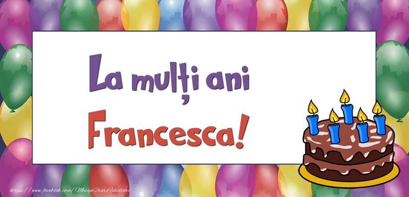 Felicitari de zi de nastere - La mulți ani, Francesca!