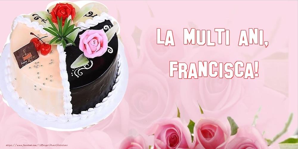 Felicitari de zi de nastere - La multi ani, Francisca!