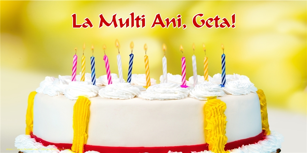 Felicitari de zi de nastere - La multi ani, Geta!