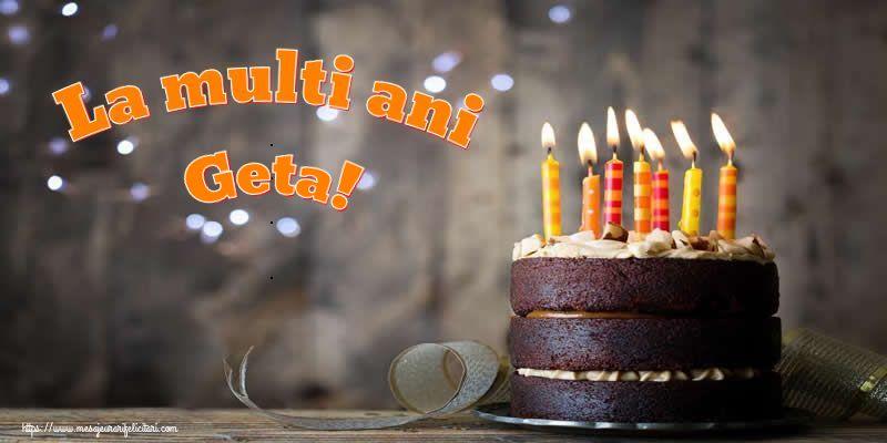 Felicitari de zi de nastere - La multi ani Geta!