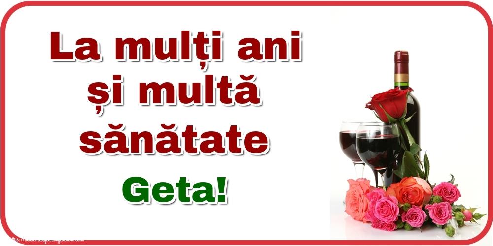 Felicitari de zi de nastere - La mulți ani și multă sănătate Geta!