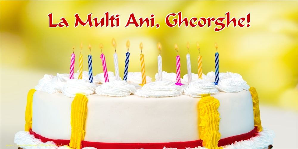Felicitari de zi de nastere - La multi ani, Gheorghe!
