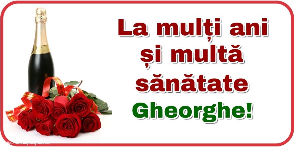 Felicitari de zi de nastere - La mulți ani și multă sănătate Gheorghe!