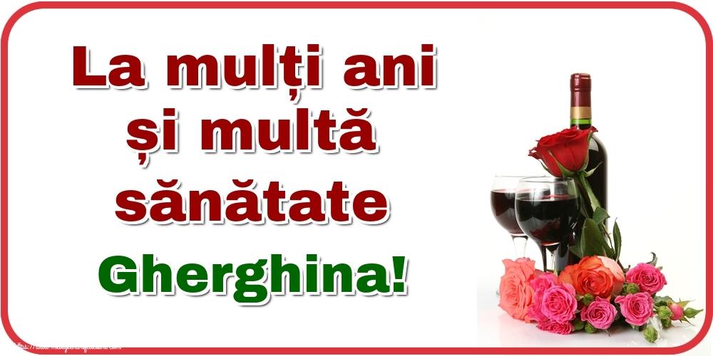 Felicitari de zi de nastere - La mulți ani și multă sănătate Gherghina!