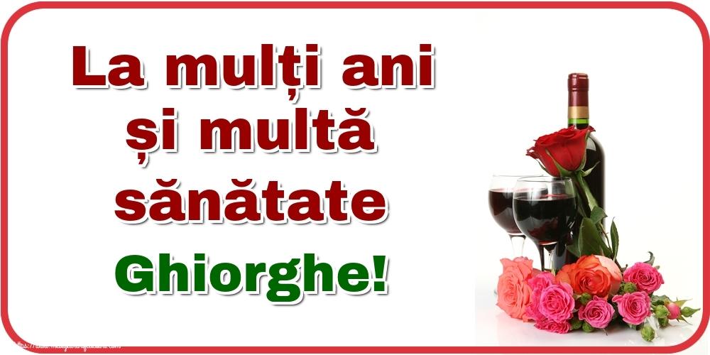Felicitari de zi de nastere - La mulți ani și multă sănătate Ghiorghe!