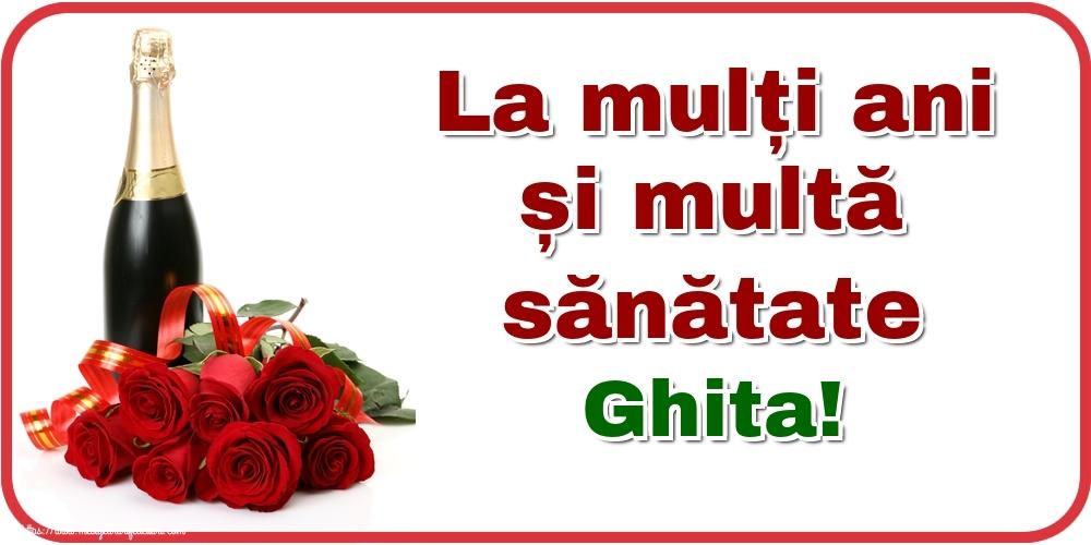 Felicitari de zi de nastere - La mulți ani și multă sănătate Ghita!