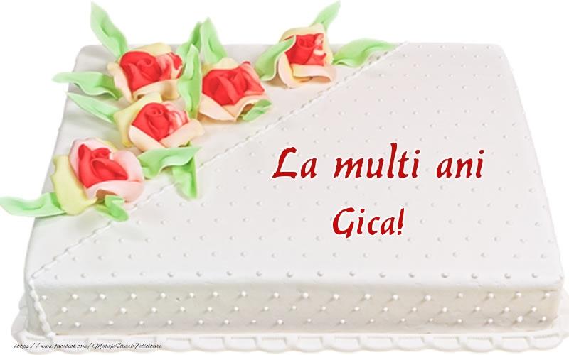 Felicitari de zi de nastere - La multi ani Gica! - Tort