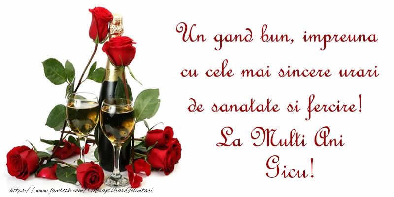 Felicitari de zi de nastere - Un gand bun, impreuna cu cele mai sincere urari de sanatate si fercire! La Multi Ani Gicu!