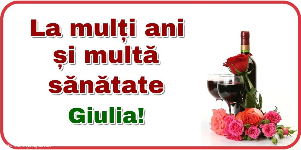 Felicitari de zi de nastere - La mulți ani și multă sănătate Giulia!