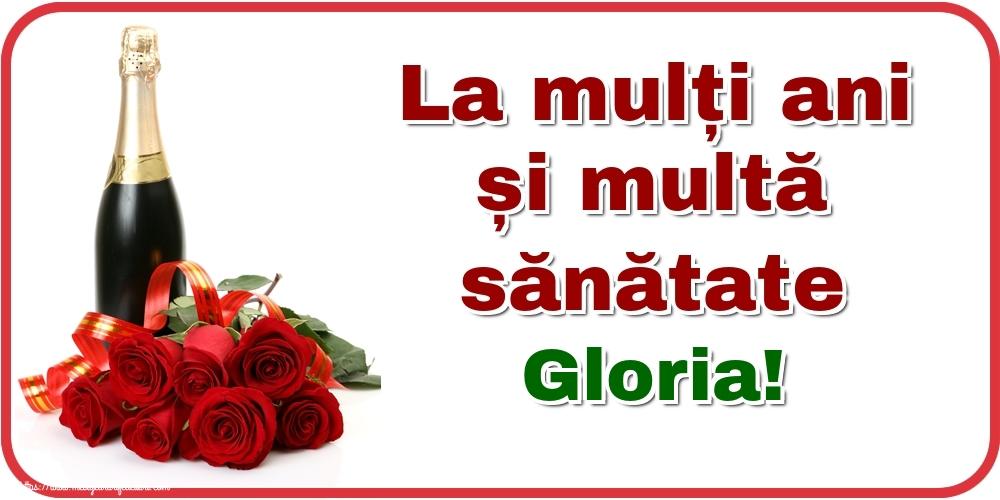 Felicitari de zi de nastere - La mulți ani și multă sănătate Gloria!