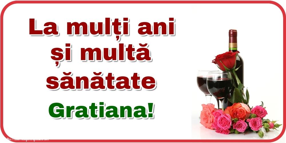 Felicitari de zi de nastere - La mulți ani și multă sănătate Gratiana!