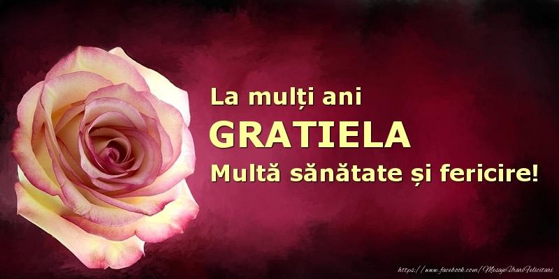 Felicitari de zi de nastere - La mulți ani Gratiela! Multă sănătate și fericire!