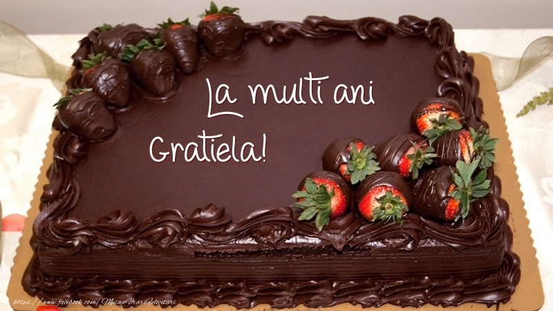 Felicitari de zi de nastere - La multi ani, Gratiela! - Tort