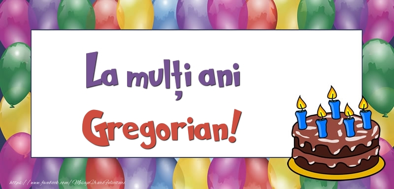 Felicitari de zi de nastere - La mulți ani, Gregorian!