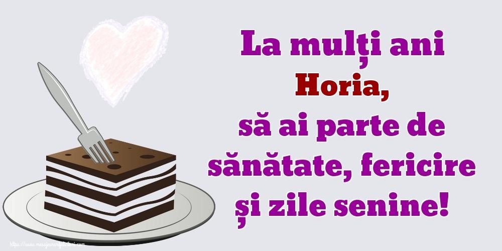 Felicitari de zi de nastere - La mulți ani Horia, să ai parte de sănătate, fericire și zile senine!