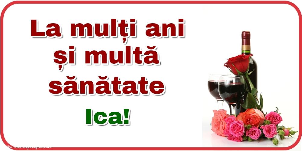 Felicitari de zi de nastere - La mulți ani și multă sănătate Ica!