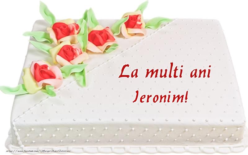 Felicitari de zi de nastere - La multi ani Ieronim! - Tort